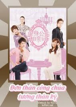 Watch full episode of Single Princesses and Blind Dates | Chinese Drama | Dramacool