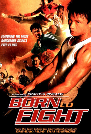 Born to Fight (Kerd ma lui AKA Born to Fight)
